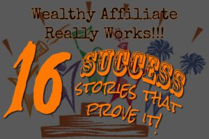 16 Real-Life, Motivating Wealthy Affiliate Success Stories 2018