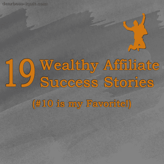 19 Wealthy Affiliate Success Stories: (#10 Is My Favorite!)