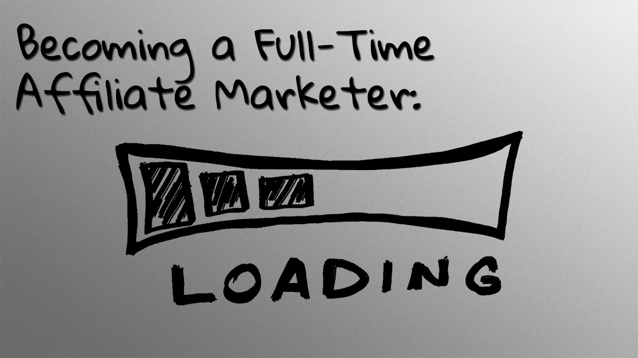 How Long Does It Take To Become A Full-Time Affiliate Marketer?