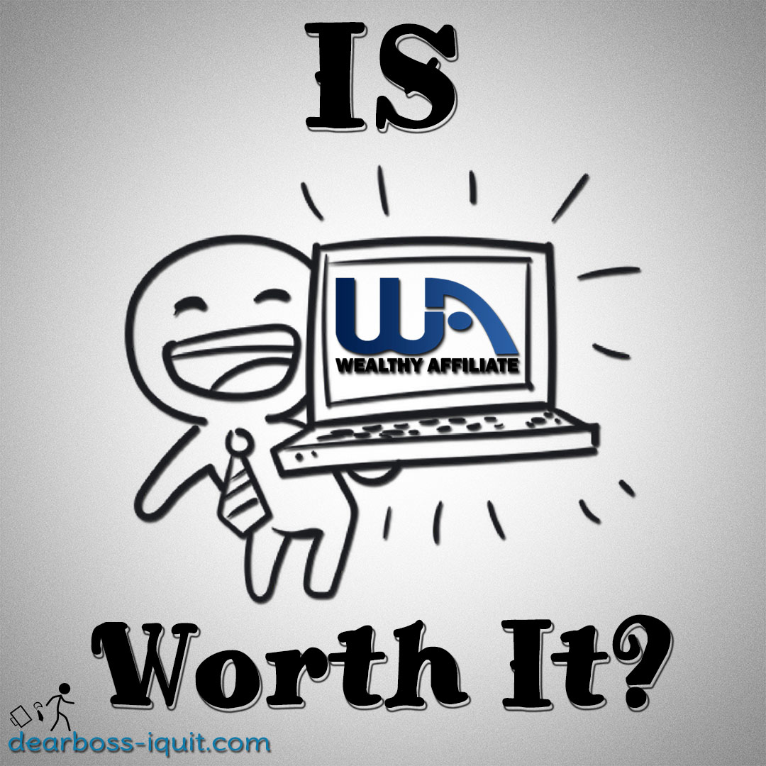 Is Wealthy Affiliate Worth It? Short Answer, YES! [Long Answer Inside]