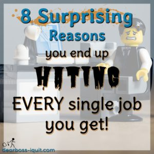 9 Surprising Reasons You Hate Every Job You've Ever Had!