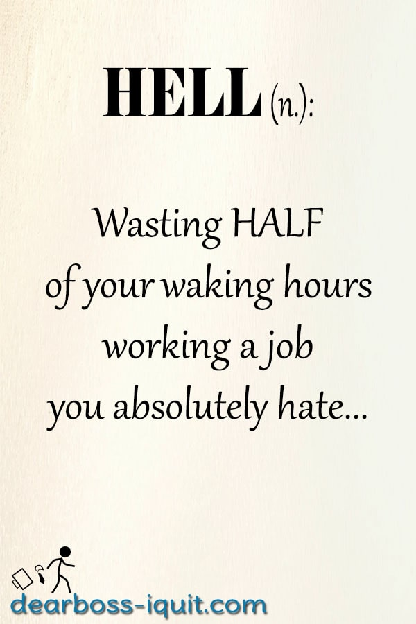Hell equals working a job you hate