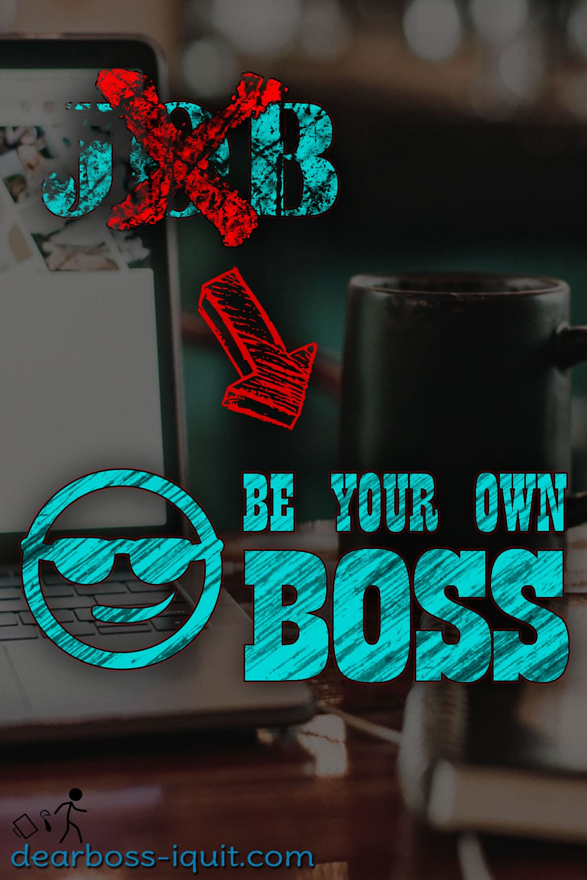 Quit Your Job Be Your Own Boss Pinterest