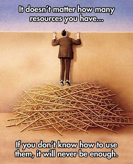 It Doesnt Matter How Many Resources You Have