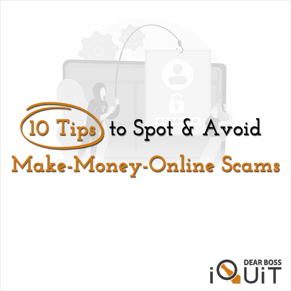 You are currently viewing Make-Money-Online SCAMS: How to Spot & Avoid Them [10 Tips]