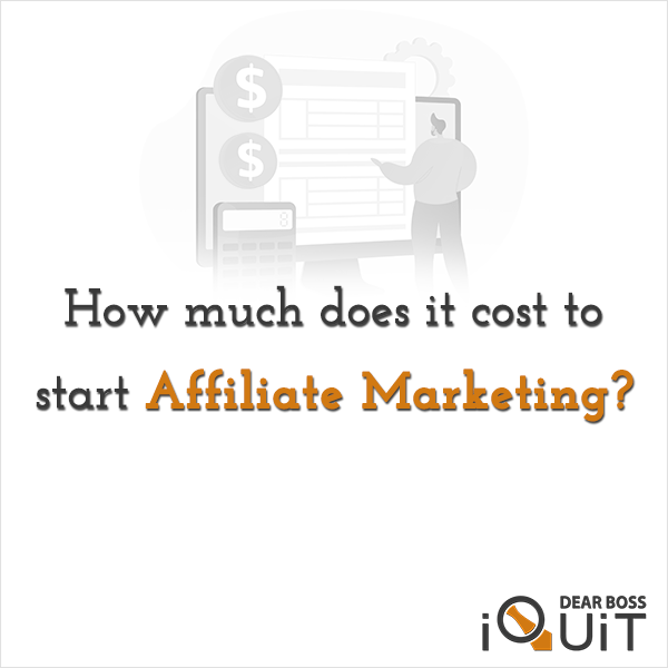 You are currently viewing How Much Does It Cost to Start Affiliate Marketing?