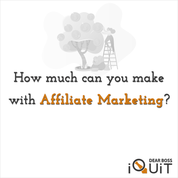 You are currently viewing How Much Money Can You Make With Affiliate Marketing?