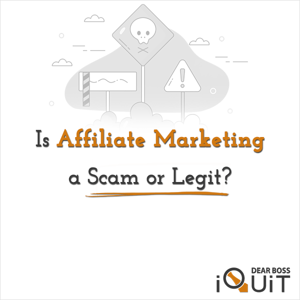You are currently viewing Is Affiliate Marketing a Scam or Legit? [All You Need to Know…]
