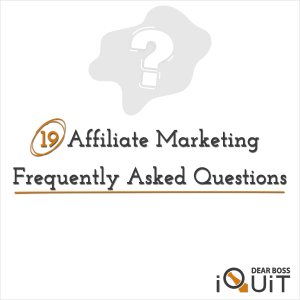 You are currently viewing 19 Beginner-Oriented Frequently Asked Questions About Affiliate Marketing