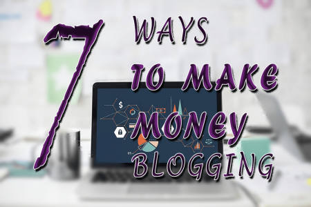 The 7 Simplest Ways to Make Money Blogging: A Beginner's Guide