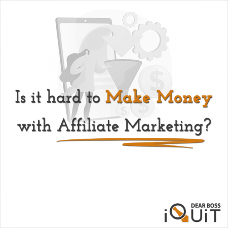 Is It Hard to Make Money With Affiliate Marketing Featured Image